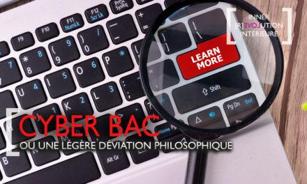 Cyber Bac ou une certaine déviation philosophique